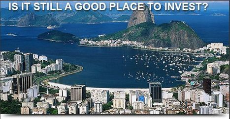 Create a topic | Scoop.it | Is Brazil still a good place to invest? | Scoop.it