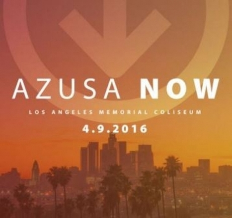 AZUSA NOW 2016 Sets the Stage for Historic Gathering with Major Gains in Momentum and Support | CityReaching | Scoop.it