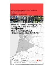 De la prospective démographique à l'appréhension des besoins en logements / Populations et modes de vie / Thèmes / Etudes / Accueil - A'urba | Innovations urbaines | Scoop.it