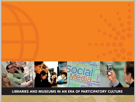 "LIS Trends: New IMLS Report: ""Libraries and Museums in an Era of participatory culture"" 