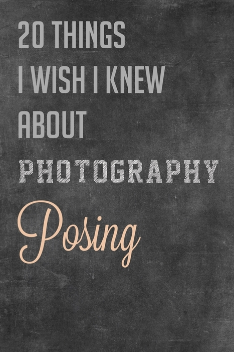 20 Things I Wish I Knew About Photography Posing   Art and Photography   Scoop.it