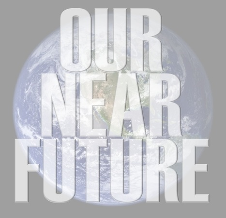 World of the near future | Looking Forward: Creating the Future | Scoop.it