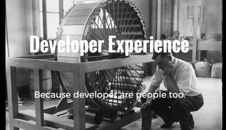 Developer Experience: The first 20 minutes of your API matters most | API Magazine | Scoop.it