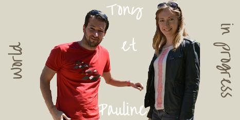 Tour du monde | Tony et Pauline, ou comment partager des reves de voyage | Tour du Monde | Scoop.it