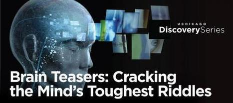 Brain Teasers: Cracking the minds toughest riddles | UChicago Discovery Series | The University of Chicago | Social Neuroscience Advances | Scoop.it