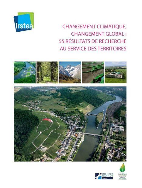 Changement climatique, changement global : 55 pistes d'actions au service des territoires | Irstea | Agronomie sur le web | Scoop.it