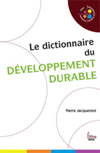 Le dictionnaire du développement durable | Editions Sciences Humaines | Scoop.it