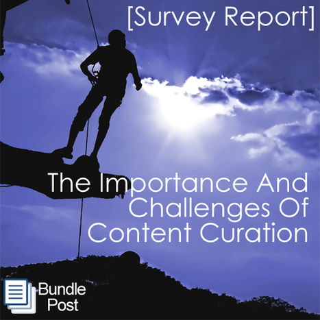 The Importance And Challenges Of Social Media Content Curation  [SURVEY REPORT] | Top Social Media Tools | Scoop.it