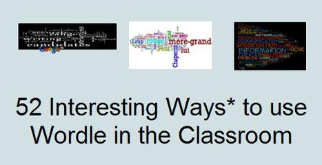 52 Interesting Ways to use Wordle in the Classroom | דוגמאות לפעיליות מתוקשבות | Scoop.it