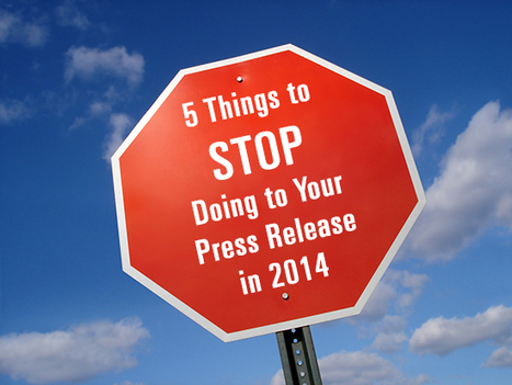 5 Things to Stop Doing to Your Press Releases in 2014 | Real Estate Plus+ Daily News | Scoop.it