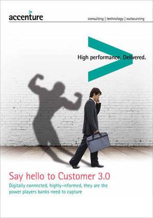 Customer 3.0 - How banks can leverage digital media - Accenture   Digital Transformation Strategy   Scoop.it
