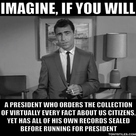 Imagine, if you will...a POTUS who spies on you but has his records sealed...   Littlebytesnews Current Events   Scoop.it