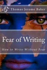 """Fear of Writing"" by Thomas Jerome Baker 