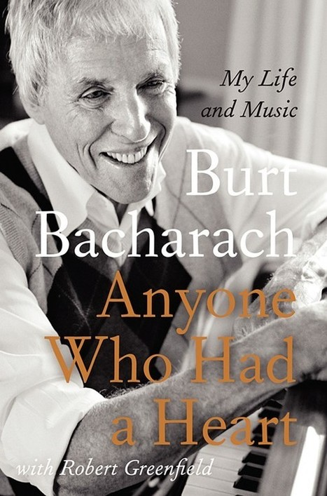 Burt Bacharach's musical magic is your Memorial Day YouTube project | Pitch | OffStage | Scoop.it