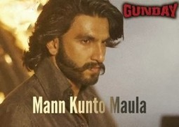 MANN KUNTO MAULA song download lyrics - Gunday | Update Masti | Scoop.it