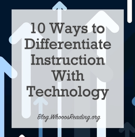 10 Ways to Differentiate Instruction with Technology | Serious Play | Scoop.it