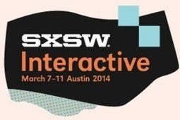 SXSW Interactive 2014: Five Takeaways for Marketers | MarketingProfs | Public Relations & Social Media Insight | Scoop.it