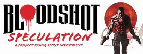 Bloodshot Speculation: A Project Rising Spirit Investment - All-Comic.com | Comic Book Trends | Scoop.it