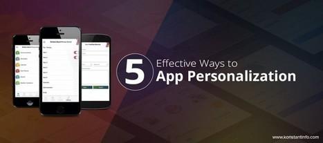 5 Effective Ways to App Personalization - Konstantinfo | Web & Mobile Development | Scoop.it