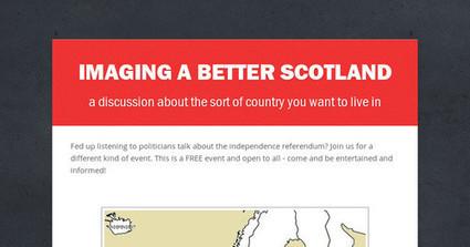 IMAGINING A BETTER SCOTLAND | Referendum 2014 | Scoop.it