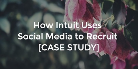How Intuit Uses Social Media to Recruit [CASE STUDY] | Graduate & Campus Recruitment around the world #GRADR | Scoop.it