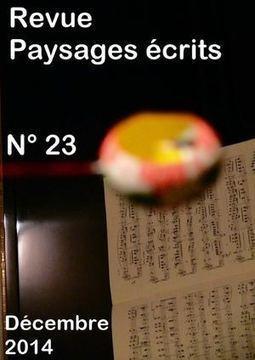Paysages écrits N° 23 (DECEMBRE 2014)   Revue Paysages écrits   Scoop.it