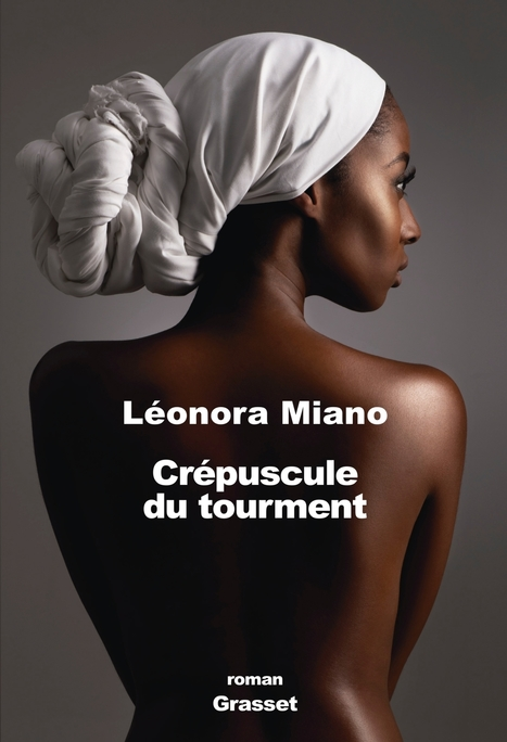 Rentrée littéraire 2016 : Léonora Miano. Crépuscule du tourment | opoto | Scoop.it