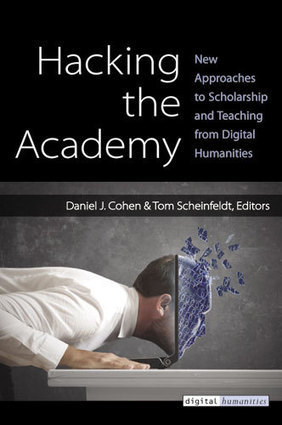 Hacking the Academy: New Approaches to Scholarship and Teaching from Digital Humanities | The Programmable City | Scoop.it