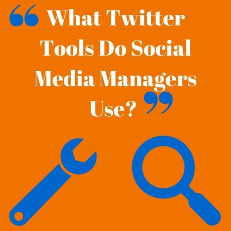 What Twitter Tools Do Social Media Managers Use? - More In Media | TWITTER TIPS & ENGAGEMENT IDEAS | Scoop.it