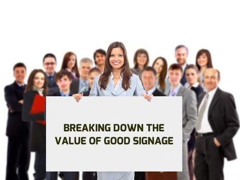 Breaking Down the Value of Good Signage | KenKindtSignworld | Scoop.it