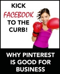 Kicking Facebook to the Curb: Why Pinterest is Good for Business | art&craft | Scoop.it