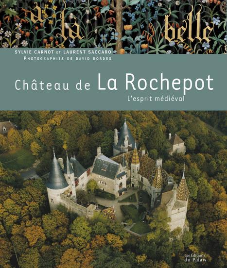 Livre : Le Château de La Rochepot | Revue de Web par ClC | Scoop.it