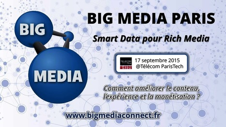 Activez vos data @ 'Big Media Paris' le 17 Sept 2015 | Big Media (En & Fr) | Scoop.it