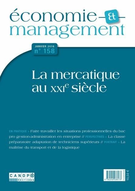 Économie et management, n° 158, janvier 2016 - La mercatique au XXIe siècle | Sélection pour l'enseignement TERTIAIRE dans les voies générale, technologique et professionnelle | Scoop.it