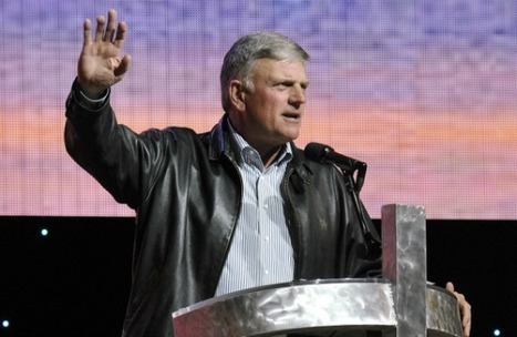Franklin Graham Is Winning at Facebook | Law and Religion | Scoop.it
