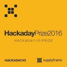 Engineer Humanity's Future: The 2016 Hackaday Prize | Curtin Global Challenges Teaching Resources | Scoop.it