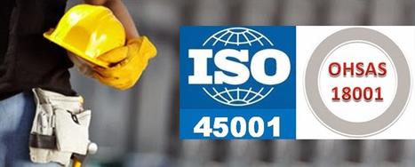 De l'OHSAS 18001 à l'ISO 45001 : les dernières avancées du projet de norme ISO sur la santé et la sécurité au travail | LABELS Actualités | Scoop.it