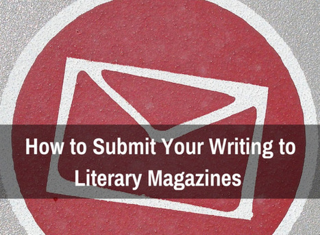 How to Submit Your Writing to Literary Magazines | Literature and Music Events | Scoop.it
