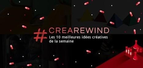 #CreaRewind : les 10 meilleures idées créatives de la semaine (n°2) | Créativité, Innovation et Prospective | Scoop.it