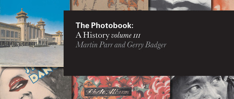 The Photobook: A History Volume III by Martin Parr and Gerry Badger | Photography Now | Scoop.it