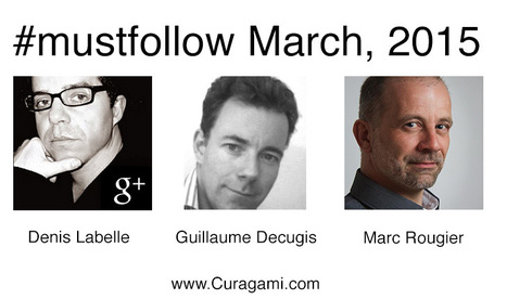 3 Must Follow Content Curators for March, 2015 via @Curagami | Startup Revolution | Scoop.it