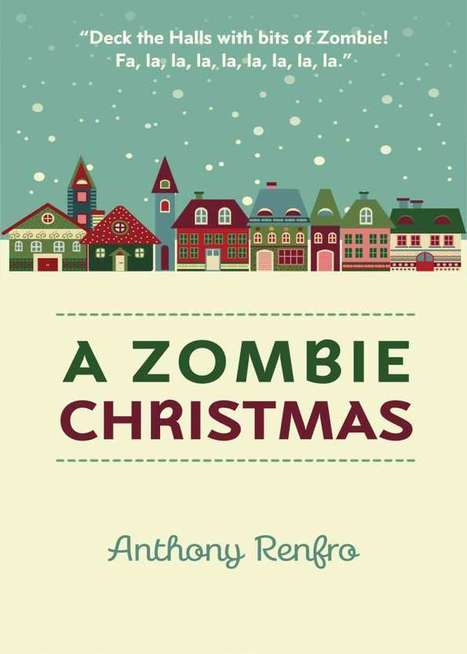 Screwpulp .:. A Zombie Christmas by Anthony Renfro | Screwpulp | Scoop.it