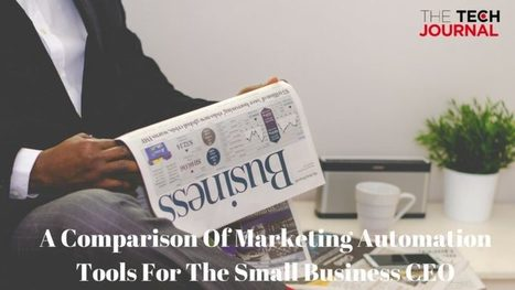 A Comparison Of Marketing Automation Tools For The Small Business CEO | Technology | Scoop.it