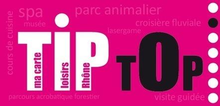Mes loisirs à prix mini avec ma carte Tip Top Rhône Tourisme, Pratique - Vacances et week-end dans le Rhône : CDT du Rhône, tout pour vos vacances et week end dans le Rhône | Mon CDT sur le Ouèbe | Scoop.it