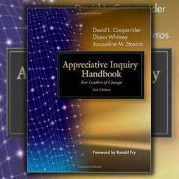 The Appreciative Inquiry Handbook: For Leaders of Change - San Diego Book Review | Art of Hosting | Scoop.it