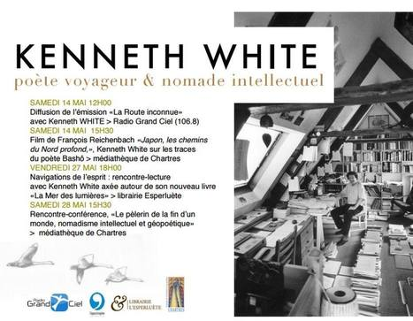 14-28 mai 2016 :: Festival autour du géopoète Kenneth White (librairie Esperluète, Chartres) | PLASTICITIES  « Between matter and form, between experience and consciousness, the active plasticity of the world » | Scoop.it