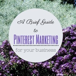 A Brief Guide to Pinterest Marketing for Your Business | Social Media Marketing Superstars | Scoop.it