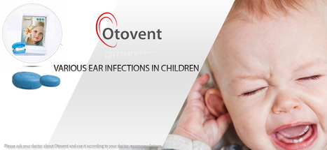 Requirement of Ear Grommets in Children | Glue ear treatment with otovent | Scoop.it