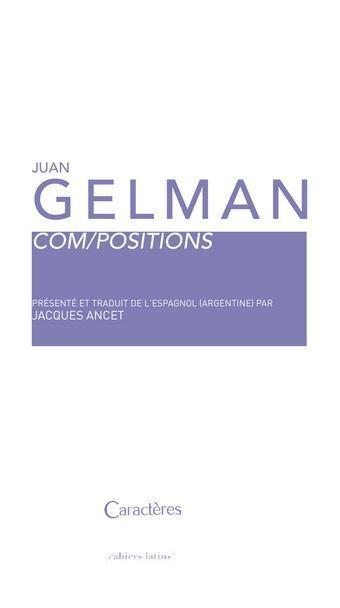 Juan Gelman, com/positions  |  Lumière des jours de Jacques Ancet | La poésie ne meurt jamais ! | Scoop.it