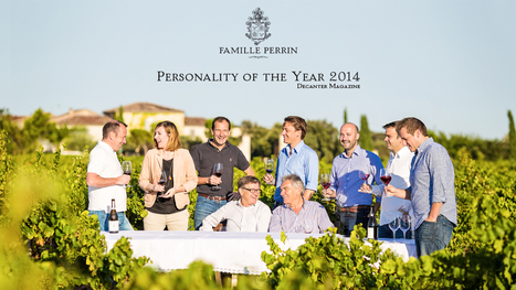 Famille Perrin voted Personality of the Year 2014 | Vitabella Wine Daily Gossip | Scoop.it